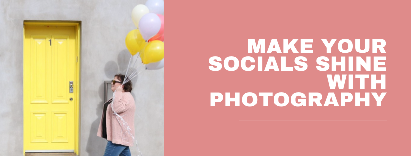 Make your socials shine with photography!